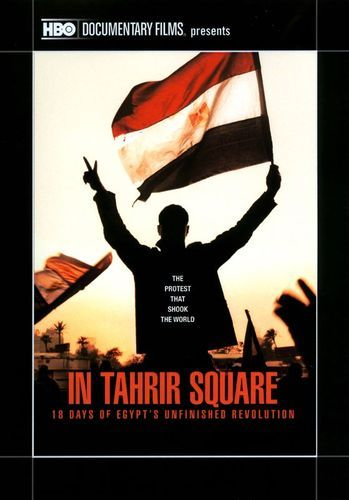 In Tahrir Square: 18 Days of Egypt's Unfinished Revolution [DVD] [2011]