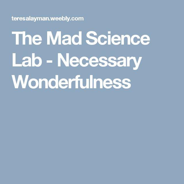 The Mad Science Lab - Necessary Wonderfulness