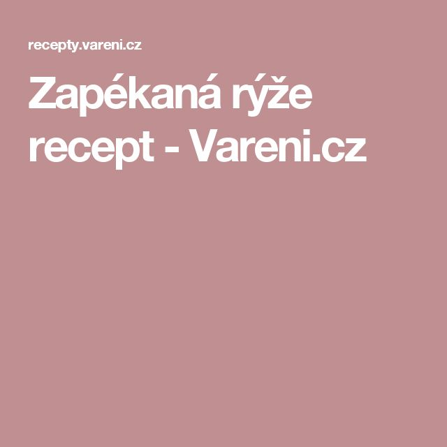 Zapékaná rýže recept - Vareni.cz