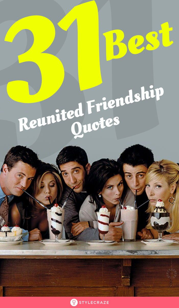 31 Stirring Quotes That Will Make You Want A Reunion With Your Buddies Right Away Quotes Friends Friendship Quotes Friends Reunion Quotes Old Friend Quotes