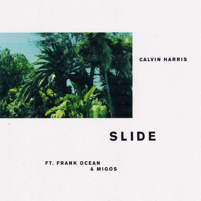 """Slide"" by Calvin Harris Frank Ocean Migos was added to my Março 2017 - Maestro Billy playlist on Spotify"