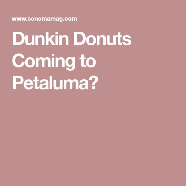 Dunkin Donuts Coming to Petaluma?