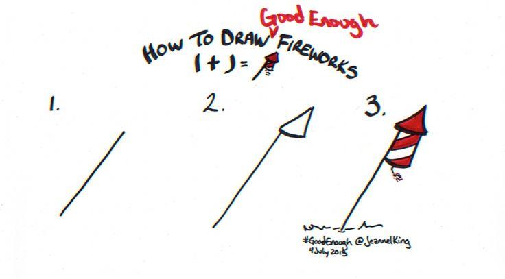Draw a #GoodEnough Fireworks #GraphicFacilitation #GraphicRecording #GraphicFacilitator