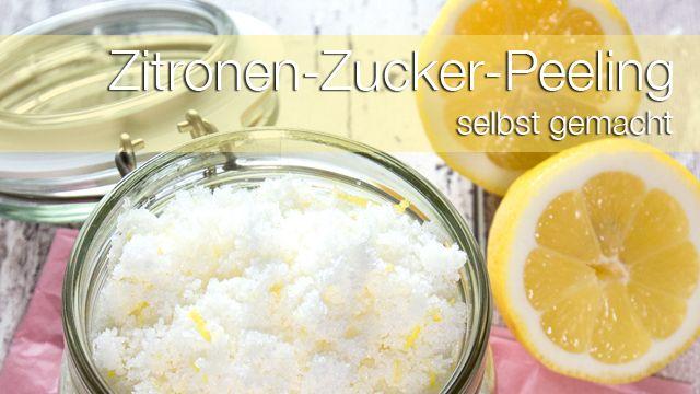 Peeling selber machen: Zitronen-Zucker-Peeling (Gesichtspeeling, Körperpeeling, selbstgemacht)