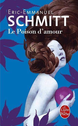 """""""LE POISON D'AMOUR: ROMAN de Eric-Emmanuel Schmitt"""