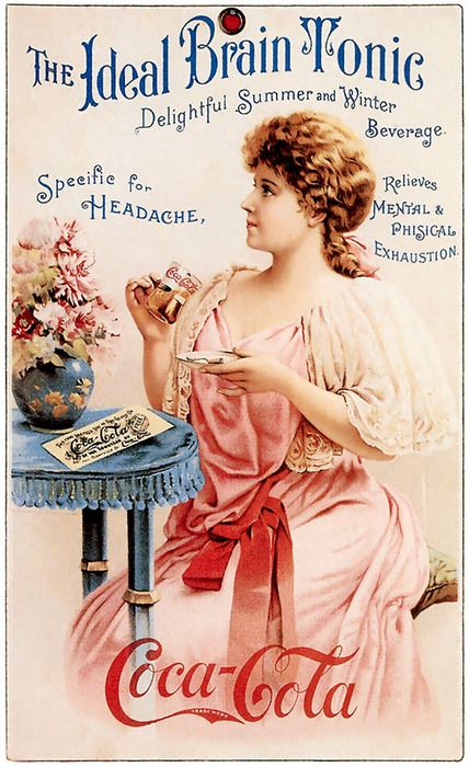 "Coca-Cola, American Advertisement - ""The Ideal Brain Tonic"". First distributed as a medicinal tonic, during America's Gilded Age era; c.1886, c.1887, c.1888. ~ {cwl} ~ (Image: turn of the century - tumblr)"