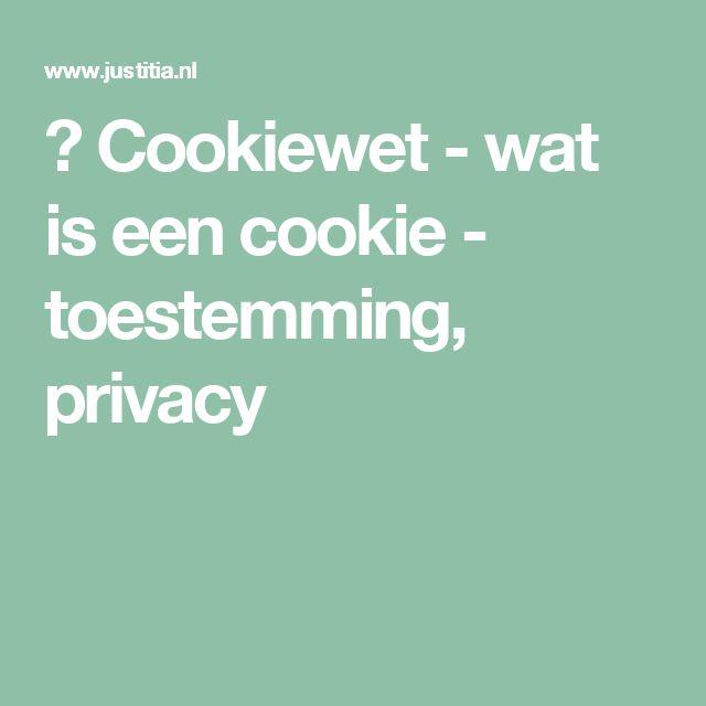 🍪 Cookiewet - wat is een cookie - toestemming, privacy