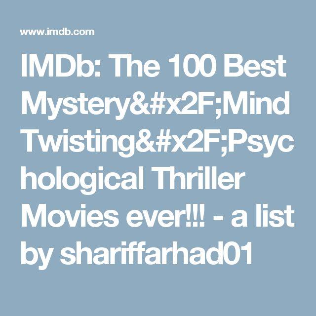 IMDb: The 100 Best Mystery/Mind Twisting/Psychological Thriller Movies ever!!! - a list by shariffarhad01