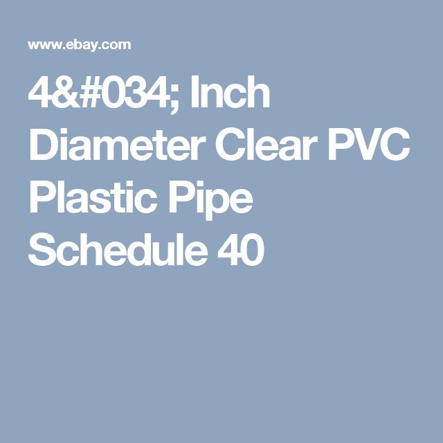 "4"" Inch Diameter Clear PVC Plastic Pipe Schedule 40"