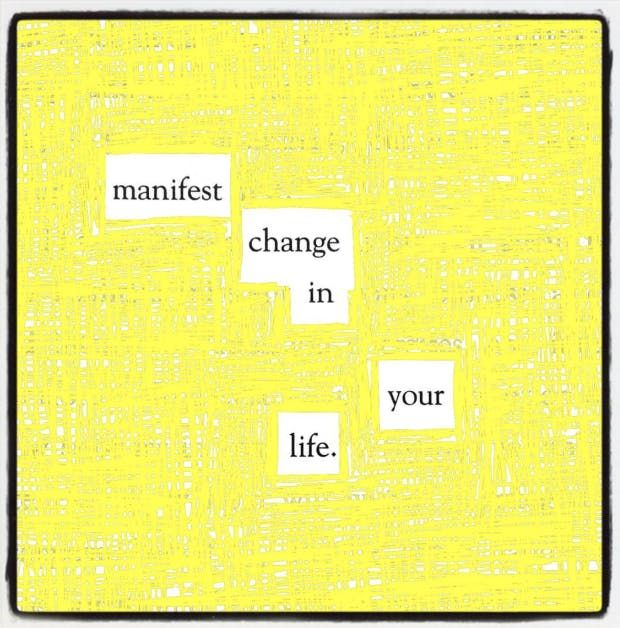 """Manifest change in your life."" — #makeblackoutpoetry"