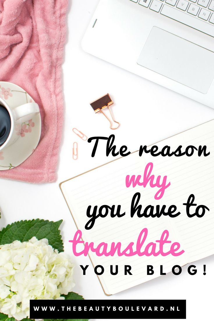 This is the reason why you have to translate your blog! This is the blogging tip for all bloggers in all different places of the world. All beauty, fashion, lifestyle, travel and personal bloggers have to read this blog post, to get more out of their blog.