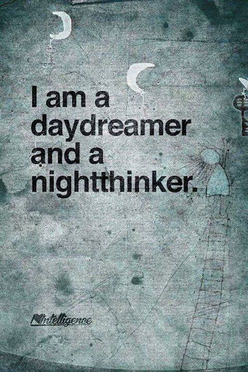 daydreamer, nightthinker                                                                                                                                                                                 More