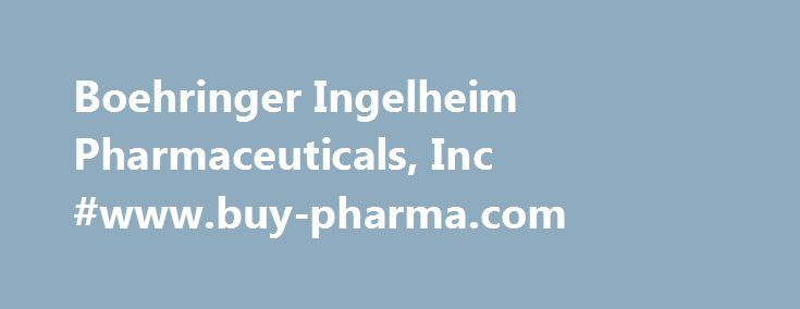 Boehringer Ingelheim Pharmaceuticals, Inc #www.buy-pharma.com http://pharmacy.nef2.com/boehringer-ingelheim-pharmaceuticals-inc-www-buy-pharma-com/  #bi pharma # Boehringer Ingelheim Pharmaceuticals, Inc. Latest Drug Information Updates Troxyca ER Troxyca ER (oxycodone hydrochloride and naltrexone hydrochloride) is an extended-release, abuse-deterrent. Adlyxin Adlyxin (lixisenatide) is a once-daily prandial glucagon-like peptide-1 (GLP-1) receptor agonist indicated. Xiidra Xiidra…