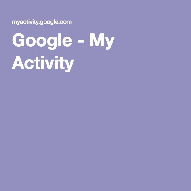 Google - My Activity