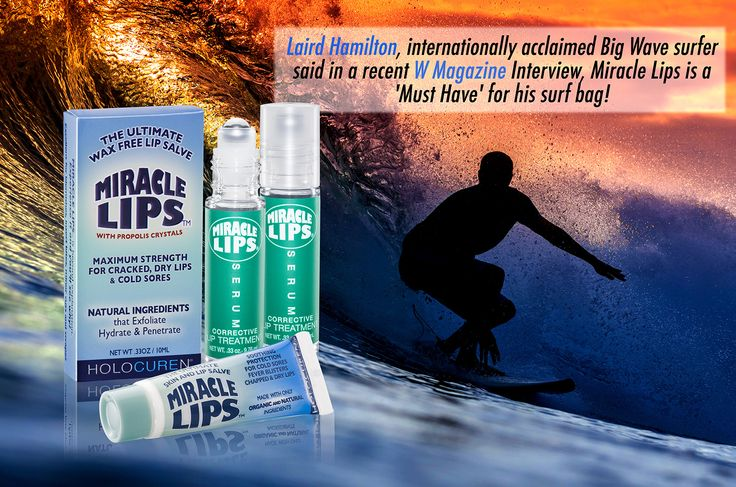 """Miracle Lips Salve is a corrective lip treatment used by Laird Hamilton, champion big wave Surfer. In this issue of W Magazine (www.wmagazine.com/story/laird-hamilton-surf-exercise ) Laird says that Miracle Lips is a Must Have product in his surfing bag.  Sea water and sun are tough on lips.  Miracle Lips """"Wax Free"""" formulas allow critical penetration of beneficial ingredients. Wax Free accelerates hydration & exfoliation. Fresh new skin replaces damaged skin faster. Includes Propolis/Tea…"""