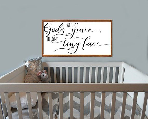 All Of God S Grace In One Tiny Face Sign Christian Nursery Sign Nursery Wall Decor God S Grace Nursery Baby Girl Nursery Signs Baby Girls Nursery Girl Nursery