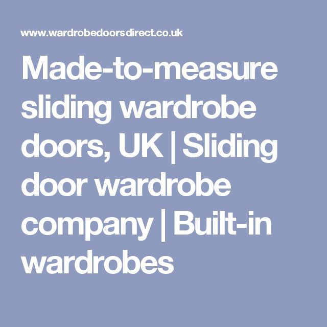 Made-to-measure sliding wardrobe doors, UK   Sliding door wardrobe company   Built-in wardrobes