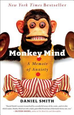 Monkey Mind: A Memoir of Anxiety by Daniel Smith #books #readingBook Club, Worth Reading, Memoirs, Book Worth, Daniel Smith, Anxiety, Book Reading, Reading Lists, Monkeys Mindfulness
