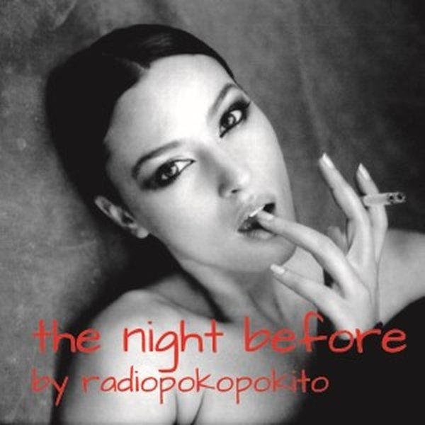 "Check out ""The Night Before"" by radio poko pokito on Mixcloud"