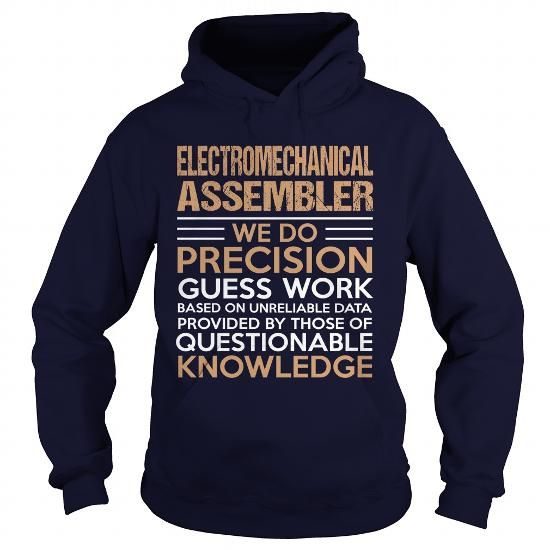 ELECTROMECHANICAL ASSEMBLER We Do Precision Guess Work Questionable Knowledge T Shirts, Hoodies. Check Price ==► https://www.sunfrog.com/LifeStyle/ELECTROMECHANICAL-ASSEMBLER--Precision-Navy-Blue-Hoodie.html?41382