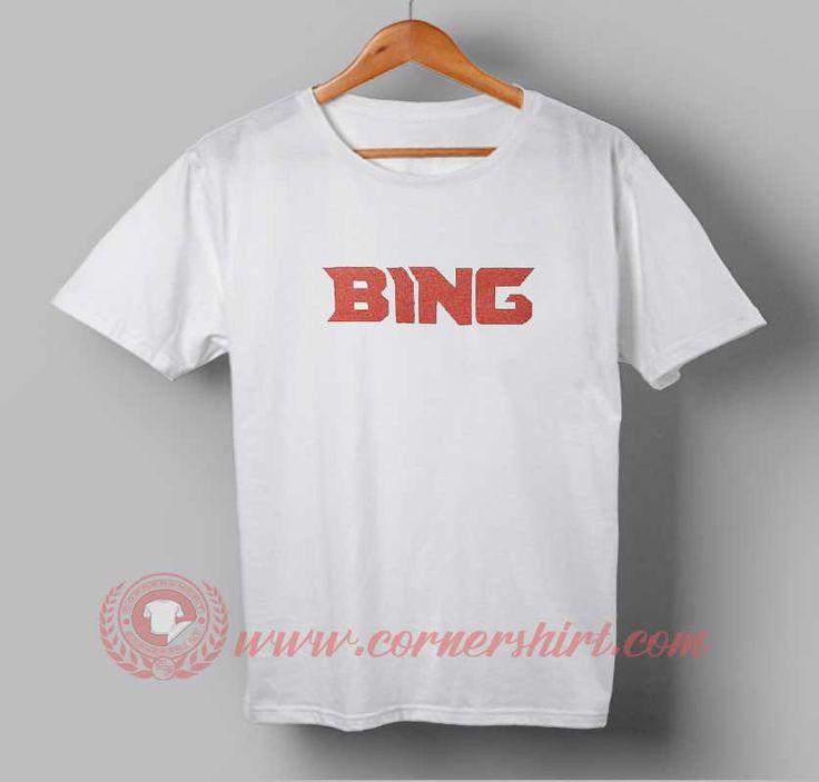 Bing T shirt #tshirt #tee #tees #shirt #apparel #clothing #clothes #customdesign #customtshirt #graphictee #tumbrl #cornershirt #bestseller #bestproduct #newarrival #unisex #mantshirt #mentshirt #womanTshirt #text #word #white #whitetshirt #menfashion #menstyle #style #womenstyle #tshirtonlineshop #personalizetshirt #personalize #quote #quotestshirt #wear #personalizedtshirt #outfit #womenfashion #bing