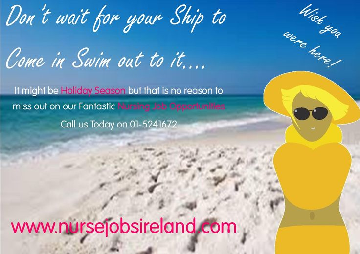 Holiday Season is here but that is no reason to miss out on the best of Nurse Jobs Ireland Nursing Jobs. We have a wide range of Jobs in Nursing available across Ireland. Call us today to find out more on 01-5241672 or visit us at www.nursejobsireland.com