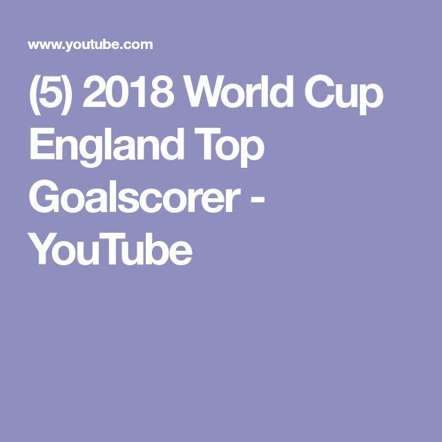 (5) 2018 World Cup   England Top Goalscorer - YouTube