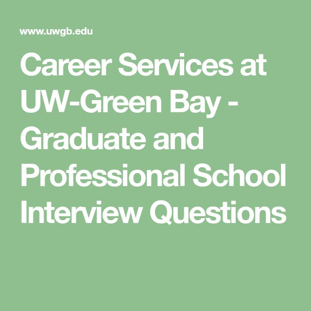 Career Services at UW-Green Bay - Graduate and Professional School Interview Questions