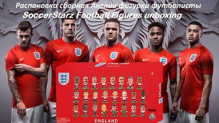 Распаковка сборная Англии фигурки футболисты SoccerStarz Football Figure...