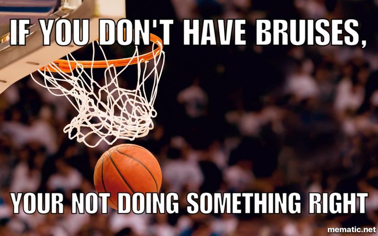 Certain people should keep this is mind when going for loose balls. If you're not getting bruised you aren't fighting and diving hard enough.