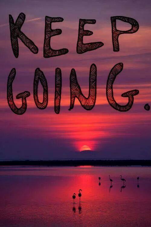 Keep keep going!