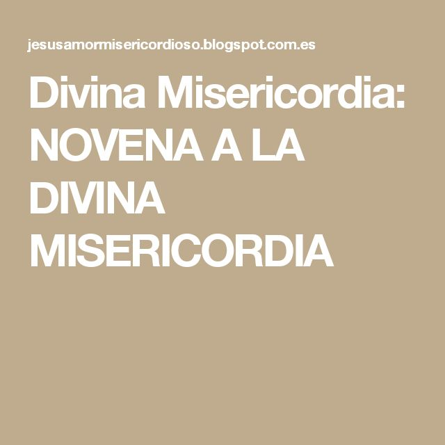 Divina Misericordia: NOVENA A LA DIVINA MISERICORDIA