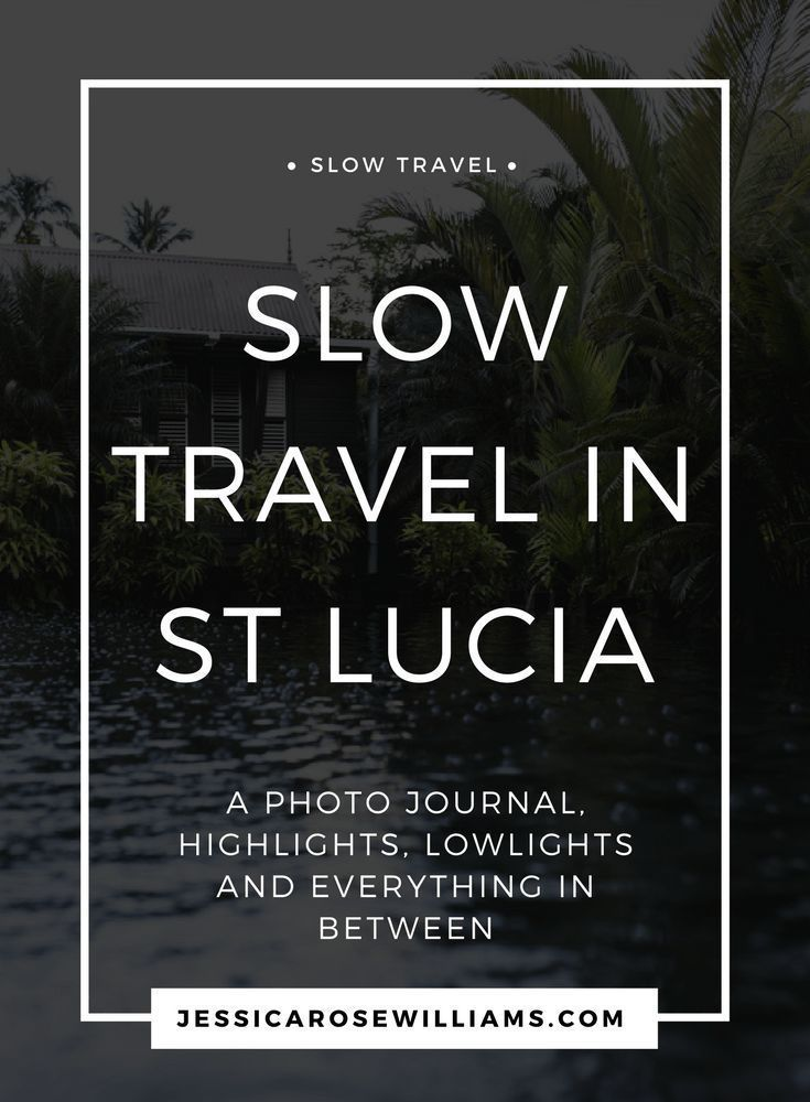 Slow travel in St Lucia. Scroll my photo journal, highlights, lowlights and everything in between | St Lucia | Saint Lucia | Slow Travel | Minimalist Travel | Minimal Lifestyle | Simple Living
