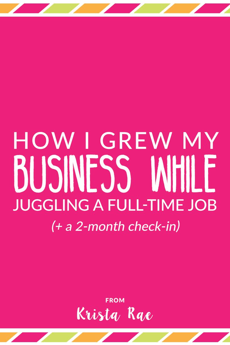 Starting a new business is an absolutely insane amount of work. I totally underestimated how much it took before I started and I'm sure I'm not alone. Here's how I grew my business while juggling a full-time job.