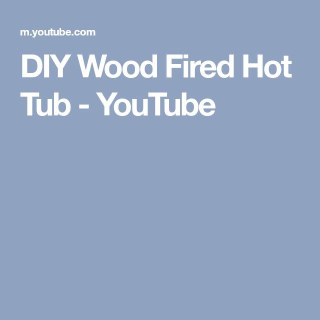DIY Wood Fired Hot Tub - YouTube