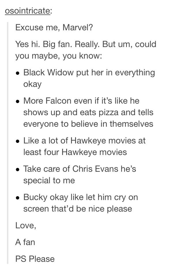 Yes to all! Wait, no. I don't wanna see Bucky cry because then I'll start sobbing. . Yes also please give me Quicksilver back k.<<AND GIVE BLACK WIDOW HER OWN MOVIE CMON WHERE IS IT MARVEL??!!!
