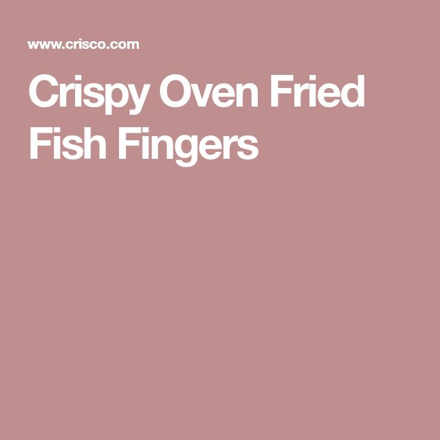 Crispy Oven Fried Fish Fingers