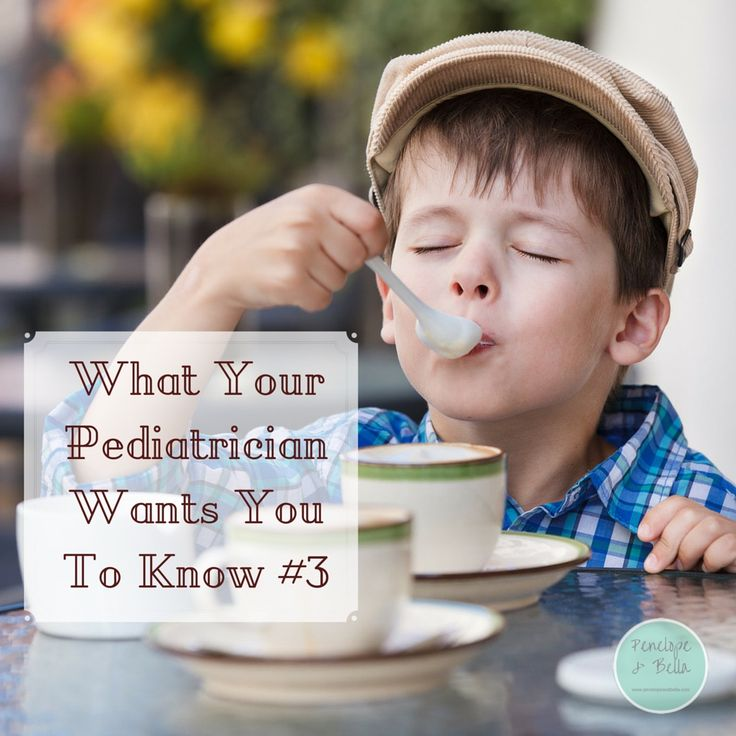What Your Pediatrician Wants You To Know