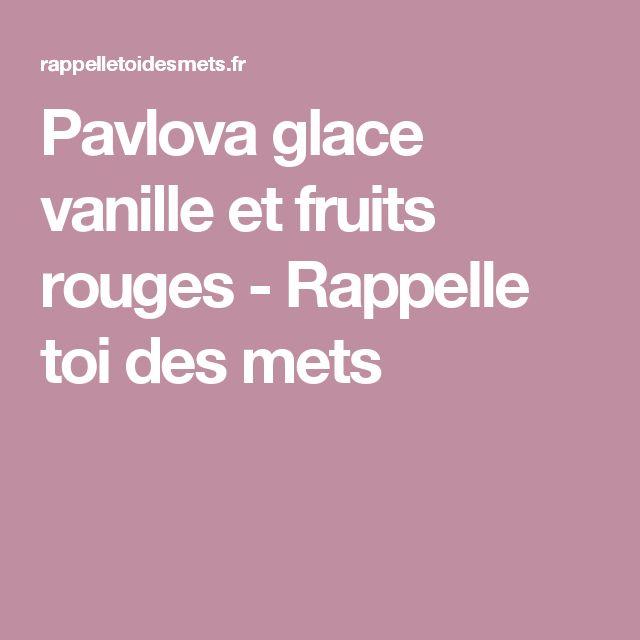Pavlova glace vanille et fruits rouges - Rappelle toi des mets