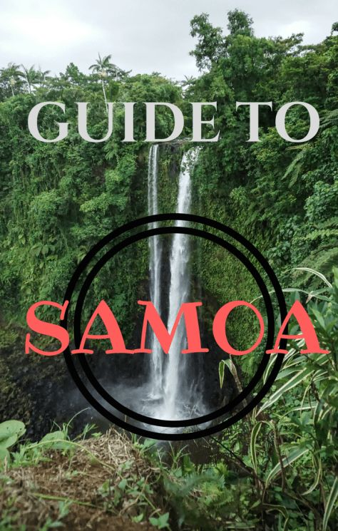 Guide to Samoa - If you enjoyed the movie Moana, you will love Samoa. Located in the South Pacific, this tropical Island can be quite the journey to get to, but worth it.    Travelling to Samoa?? Here is a helpful guide to plan your Samoan Adventure.