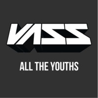 $$$ AUTO LIKE #WHATDIRT $$$ Vass - All the Youths (Original Mix) by Vass on SoundCloud