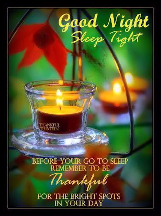 Good Night Sleep Tight Remember To Be Thankful grateful thankful goodnight good night goodnight quotes goodnight quote goodnite