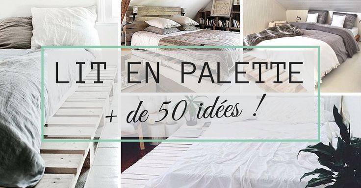 LIT EN PALETTE : découvrez + de 50 idées originales pour fabriquer un lit en palette ! Recyclez des palettes en lit pour votre chambre (PHOTOS & TUTOS)