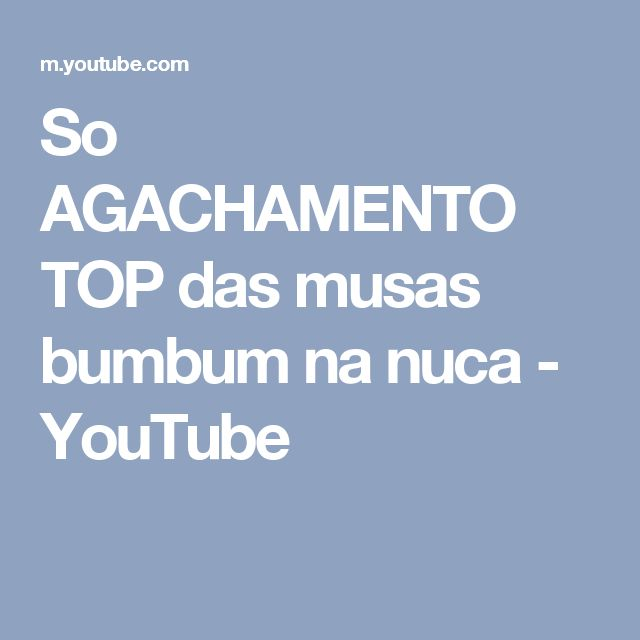 So AGACHAMENTO TOP das musas bumbum na nuca - YouTube