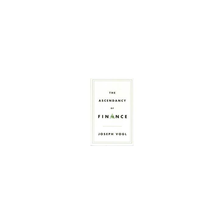 Ascendancy of Finance (Paperback) (Joseph Vogl)