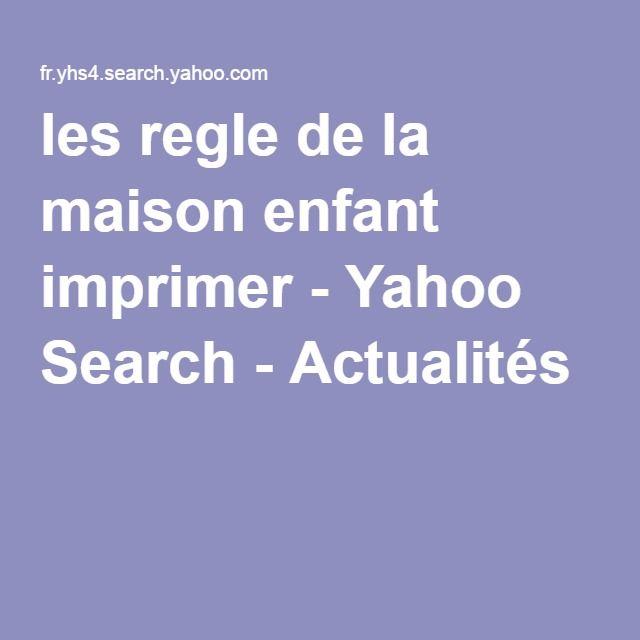 les regle de la maison enfant imprimer - Yahoo Search - Actualités