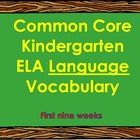 This file contains beginning of the year common core English Language Arts Kindergarten vocabulary. Each page has to the vocabulary word, definitio...