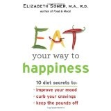 Eat Your Way To Happiness (Paperback)By Elizabeth Somer