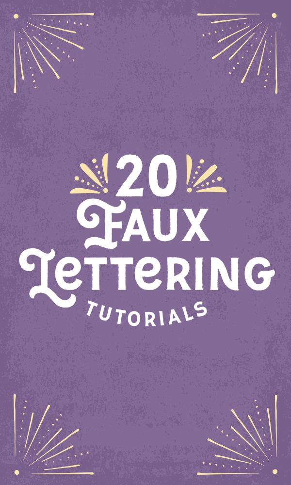 How to Get Started With Faux Lettering: 20 Easy Tutorials
