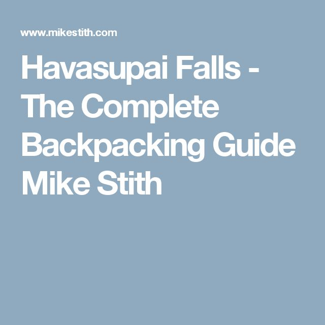 Havasupai Falls - The Complete Backpacking Guide Mike Stith